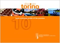 Conoscere Torino, 2010. Discover Torino. Socio-economic profile of the province