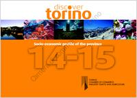 Conoscere Torino, 2014-2015. Discover Torino. Socio-economic profile of the province