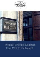 The Luigi Einaudi Foundation from 1964 to the Present